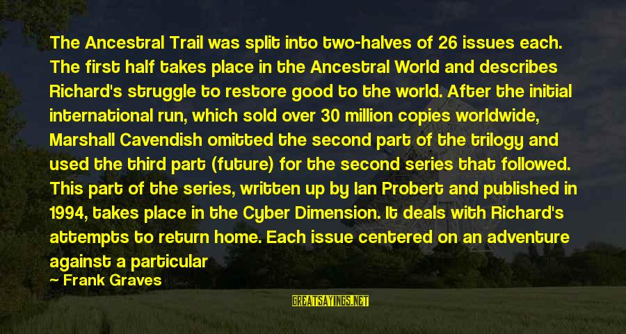 First Attempts Sayings By Frank Graves: The Ancestral Trail was split into two-halves of 26 issues each. The first half takes