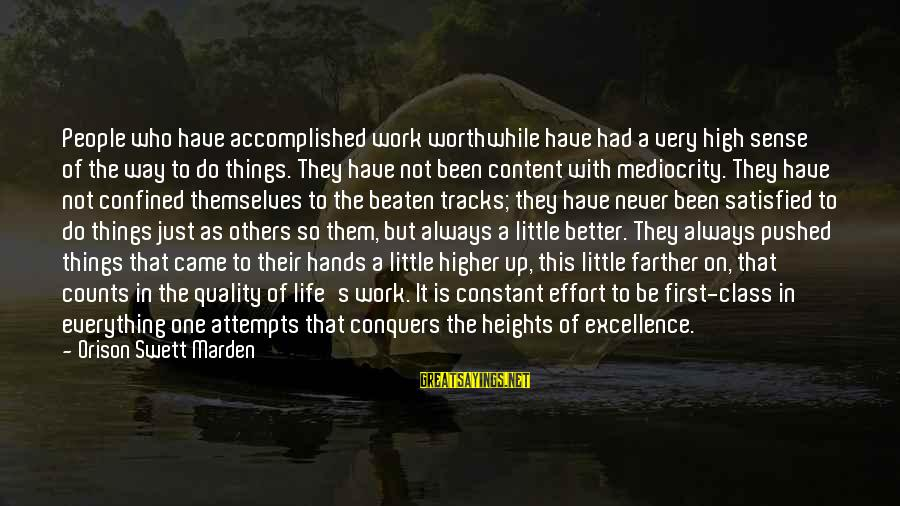 First Attempts Sayings By Orison Swett Marden: People who have accomplished work worthwhile have had a very high sense of the way