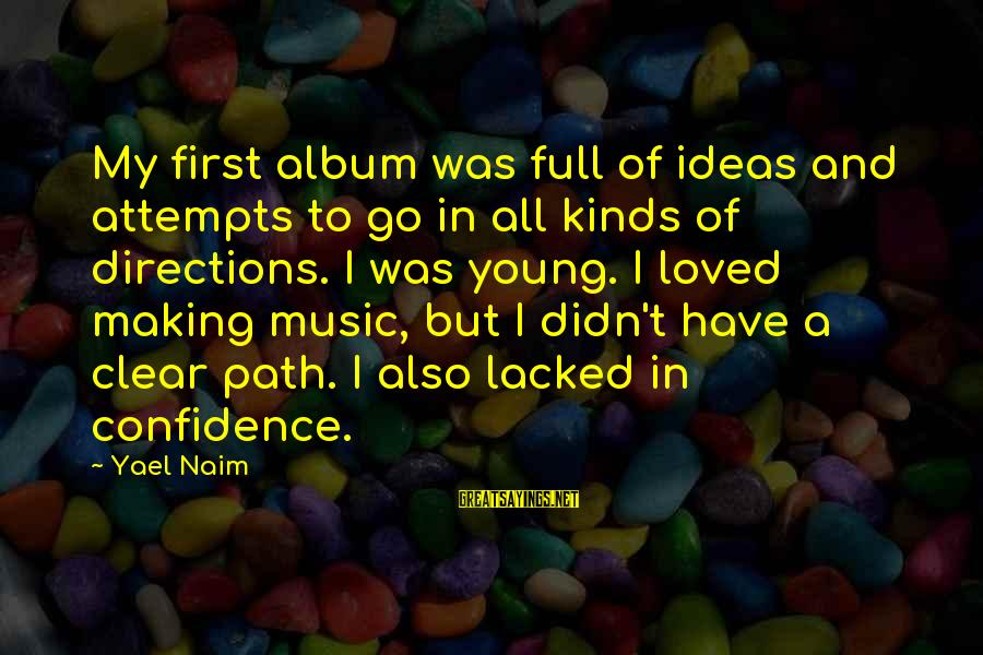 First Attempts Sayings By Yael Naim: My first album was full of ideas and attempts to go in all kinds of