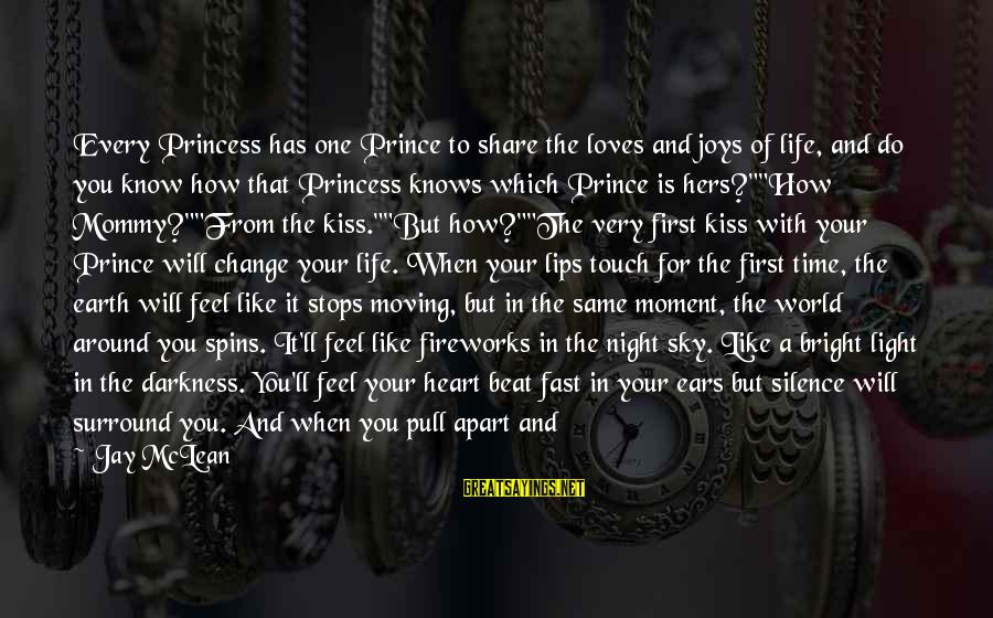 First Love Is Forever Sayings By Jay McLean: Every Princess has one Prince to share the loves and joys of life, and do