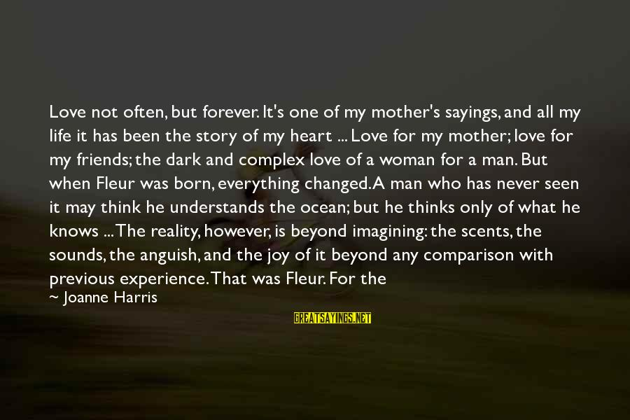 First Love Is Forever Sayings By Joanne Harris: Love not often, but forever. It's one of my mother's sayings, and all my life