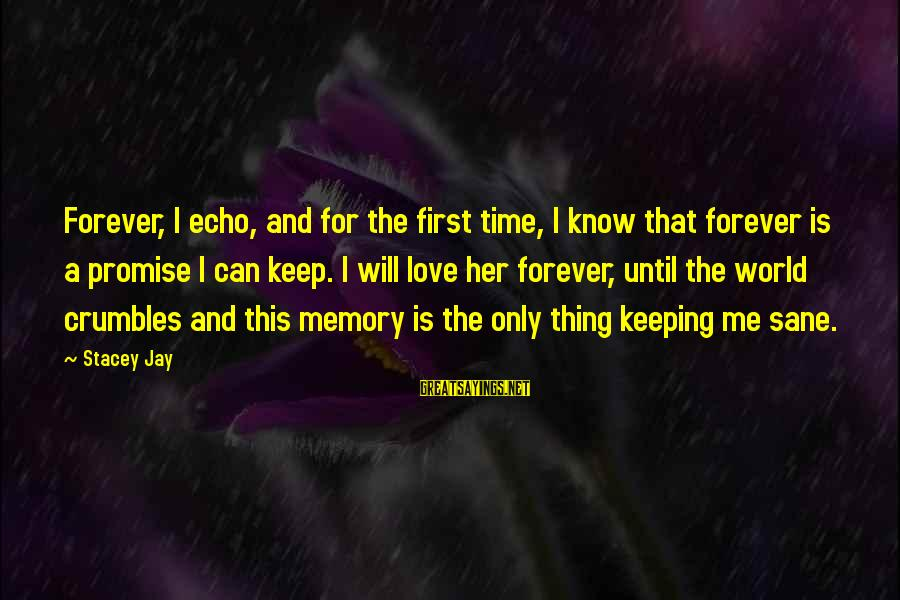 First Love Is Forever Sayings By Stacey Jay: Forever, I echo, and for the first time, I know that forever is a promise