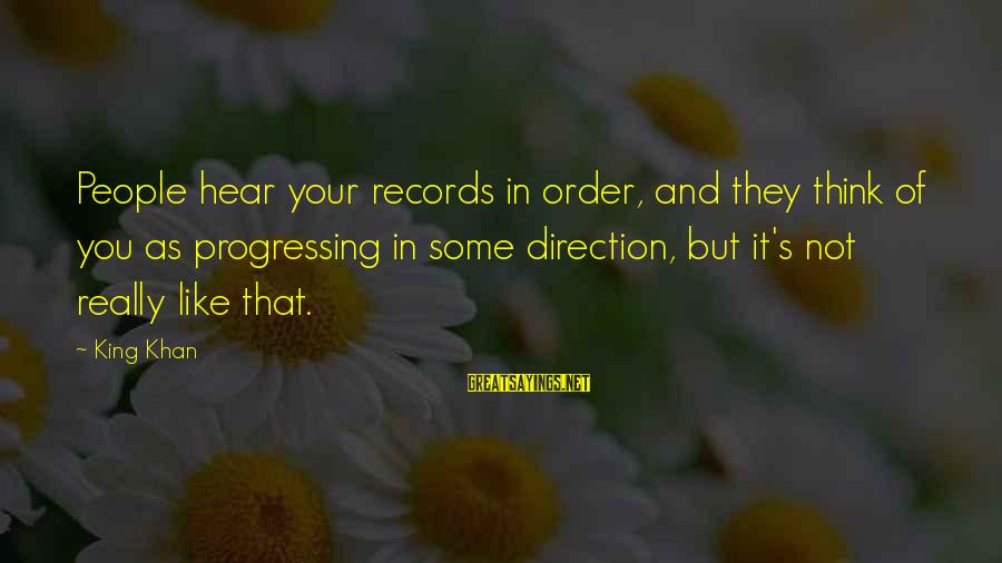 First Time Expectant Parents Sayings By King Khan: People hear your records in order, and they think of you as progressing in some