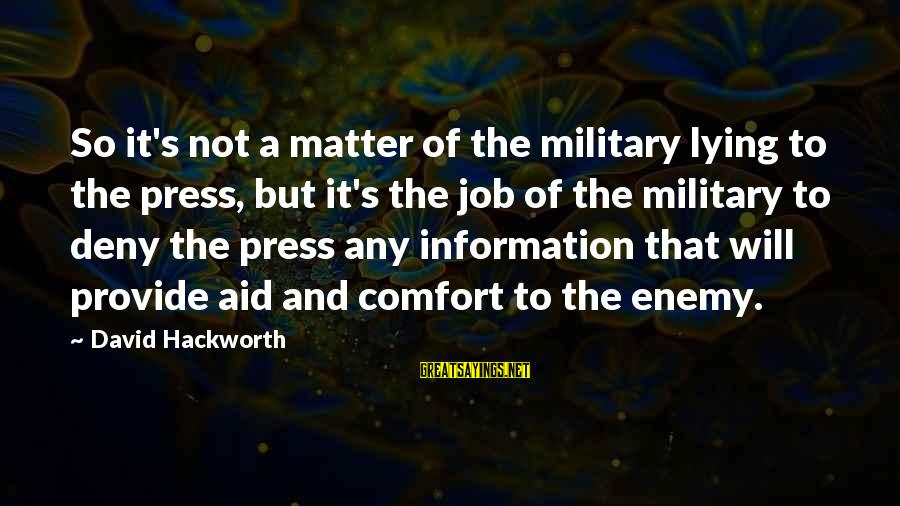 Flair From Office Space Sayings By David Hackworth: So it's not a matter of the military lying to the press, but it's the