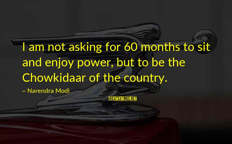 Flawed And Fabulous Sayings By Narendra Modi: I am not asking for 60 months to sit and enjoy power, but to be