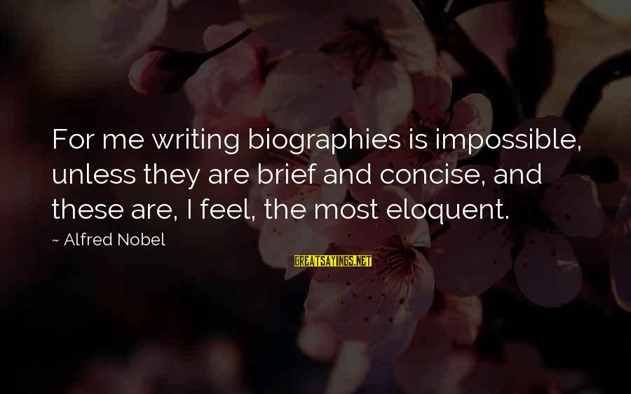 Flower Bokeh Sayings By Alfred Nobel: For me writing biographies is impossible, unless they are brief and concise, and these are,