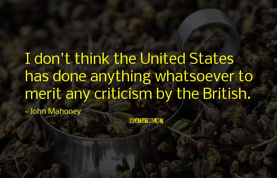 Flower Bokeh Sayings By John Mahoney: I don't think the United States has done anything whatsoever to merit any criticism by