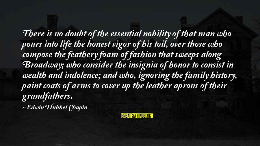 Foam Sayings By Edwin Hubbel Chapin: There is no doubt of the essential nobility of that man who pours into life