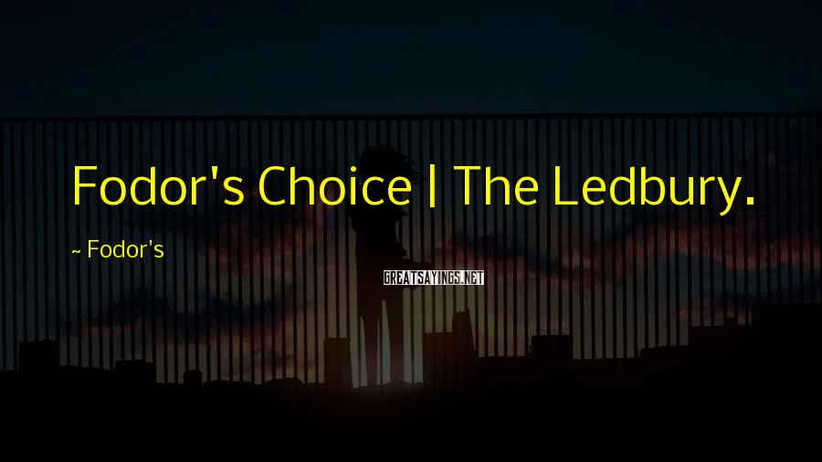 Fodor's Sayings: Fodor's Choice | The Ledbury.