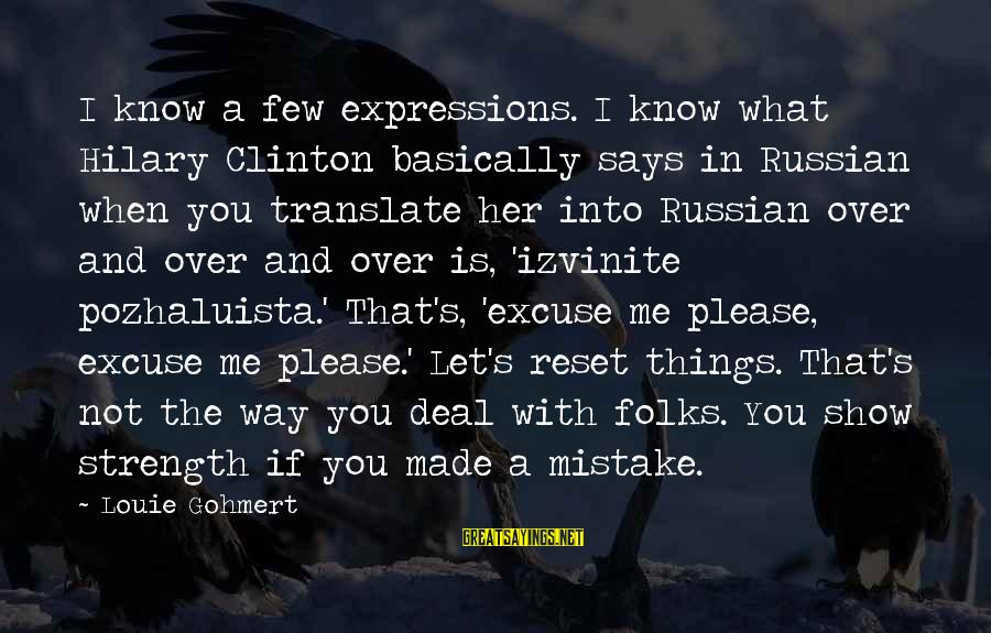 Folks's Sayings By Louie Gohmert: I know a few expressions. I know what Hilary Clinton basically says in Russian when