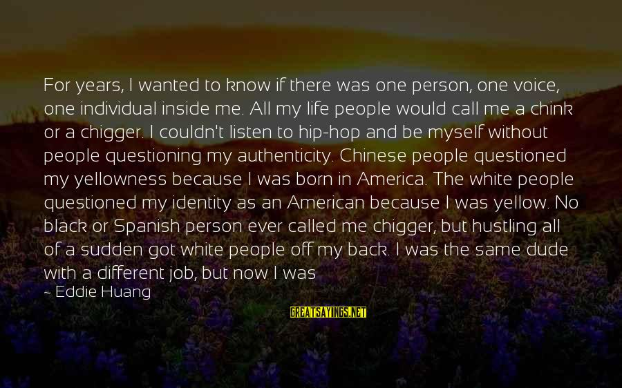Follow My Rules Sayings By Eddie Huang: For years, I wanted to know if there was one person, one voice, one individual