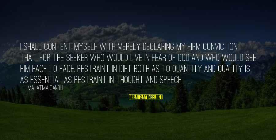 Food And Diet Sayings By Mahatma Gandhi: I shall content myself with merely declaring my firm conviction that, for the seeker who
