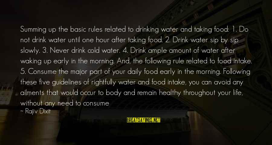 Food And Diet Sayings By Rajiv Dixit: Summing up the basic rules related to drinking water and taking food: 1. Do not
