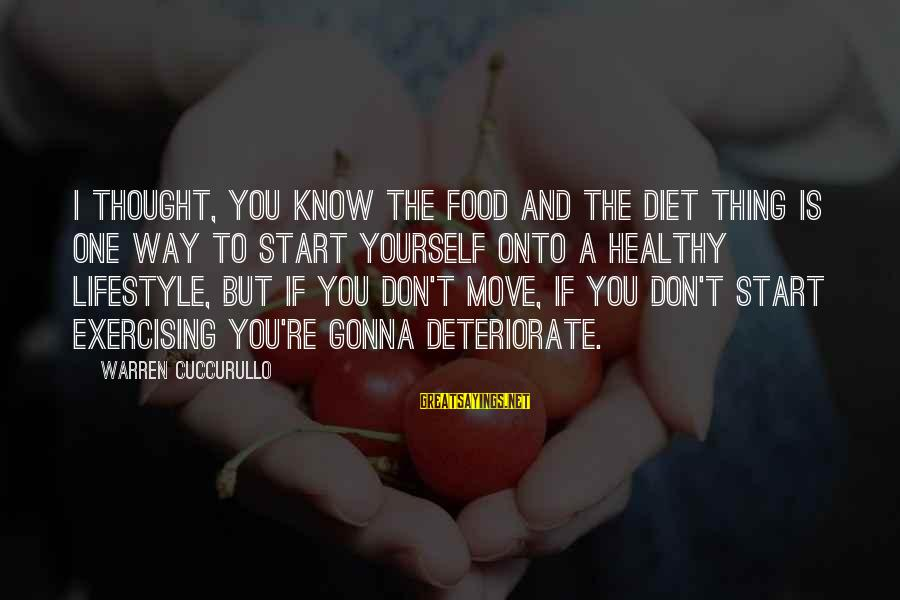 Food And Diet Sayings By Warren Cuccurullo: I thought, you know the food and the diet thing is one way to start