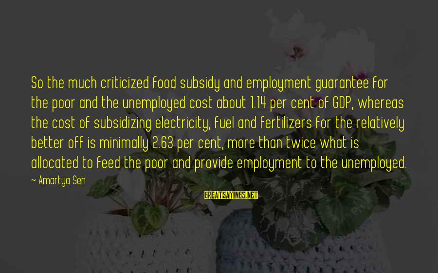 Food Cost Sayings By Amartya Sen: So the much criticized food subsidy and employment guarantee for the poor and the unemployed