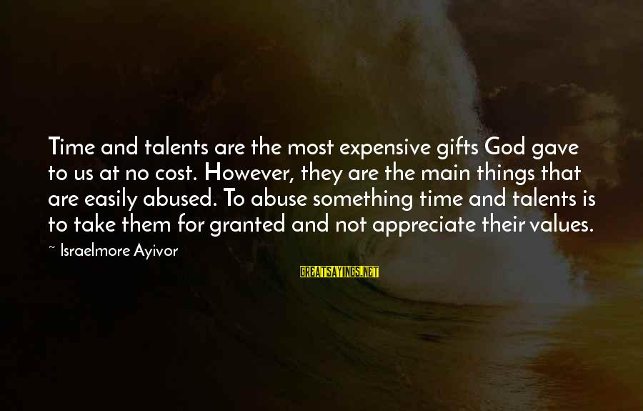 Food Cost Sayings By Israelmore Ayivor: Time and talents are the most expensive gifts God gave to us at no cost.