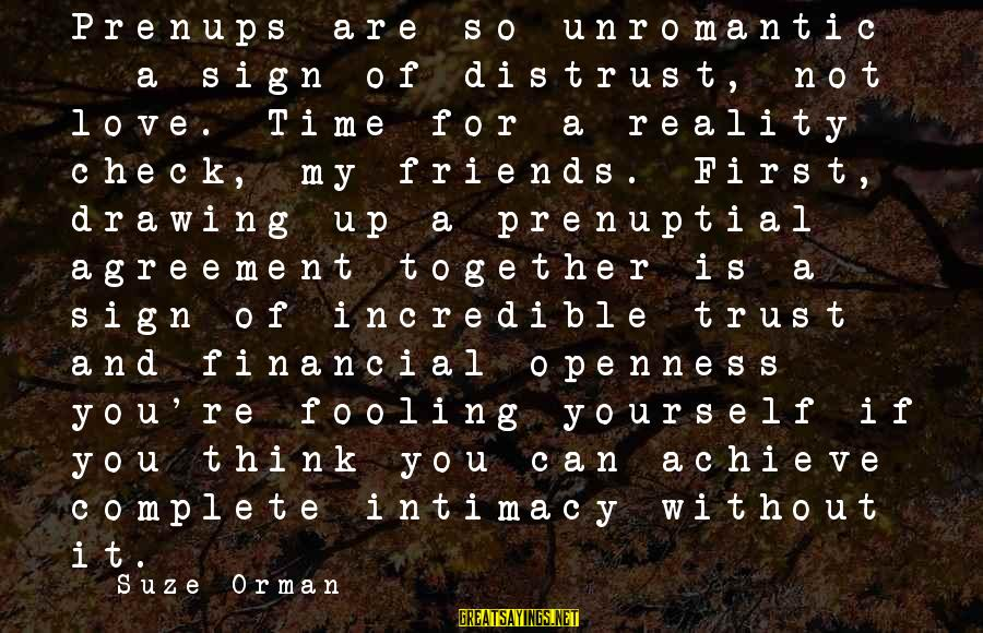 Fooling Love Sayings By Suze Orman: Prenups are so unromantic - a sign of distrust, not love. Time for a reality