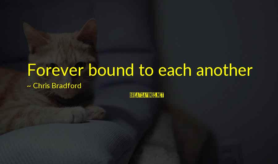Forever Friendships Sayings By Chris Bradford: Forever bound to each another