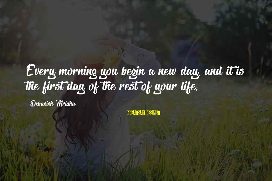 Forgetting Anniversaries Sayings By Debasish Mridha: Every morning you begin a new day, and it is the first day of the