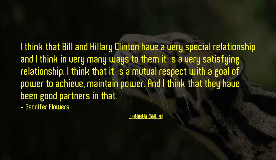 Foul Friends Sayings By Gennifer Flowers: I think that Bill and Hillary Clinton have a very special relationship and I think