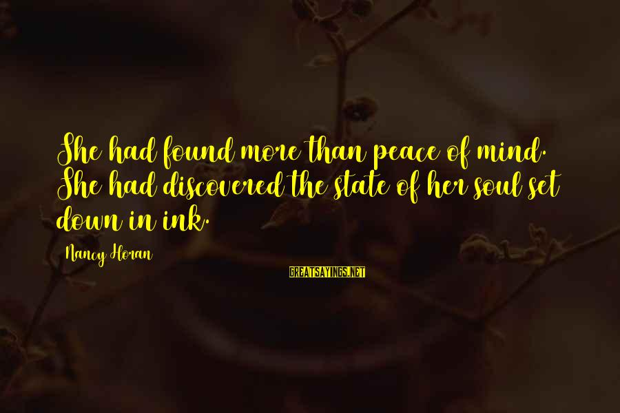 Found Her Sayings By Nancy Horan: She had found more than peace of mind. She had discovered the state of her