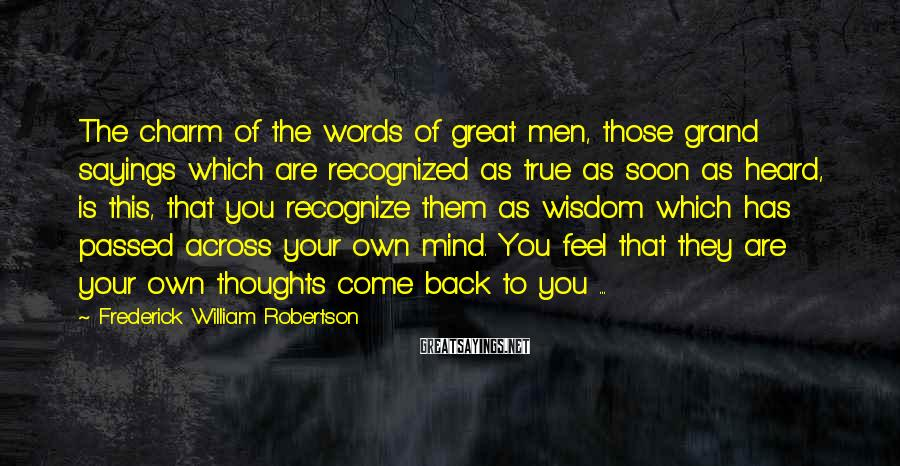 Frederick William Robertson Sayings: The charm of the words of great men, those grand sayings which are recognized as