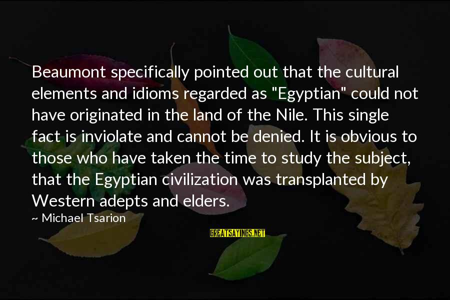"""Free Live Canadian Stock Sayings By Michael Tsarion: Beaumont specifically pointed out that the cultural elements and idioms regarded as """"Egyptian"""" could not"""