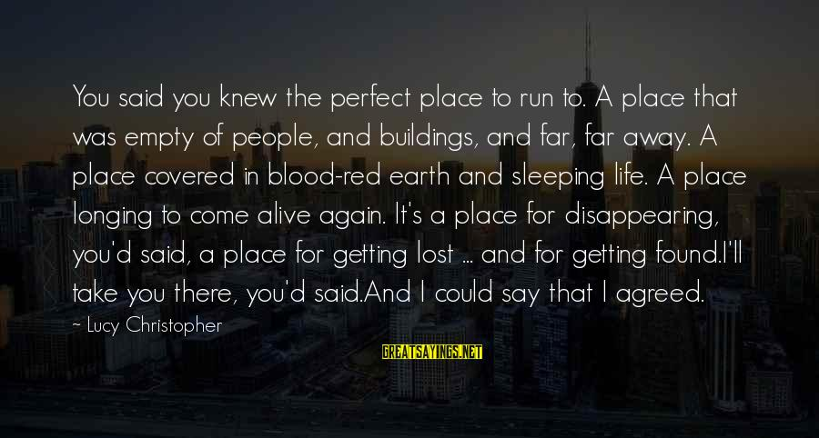 Freedom Life Sayings By Lucy Christopher: You said you knew the perfect place to run to. A place that was empty
