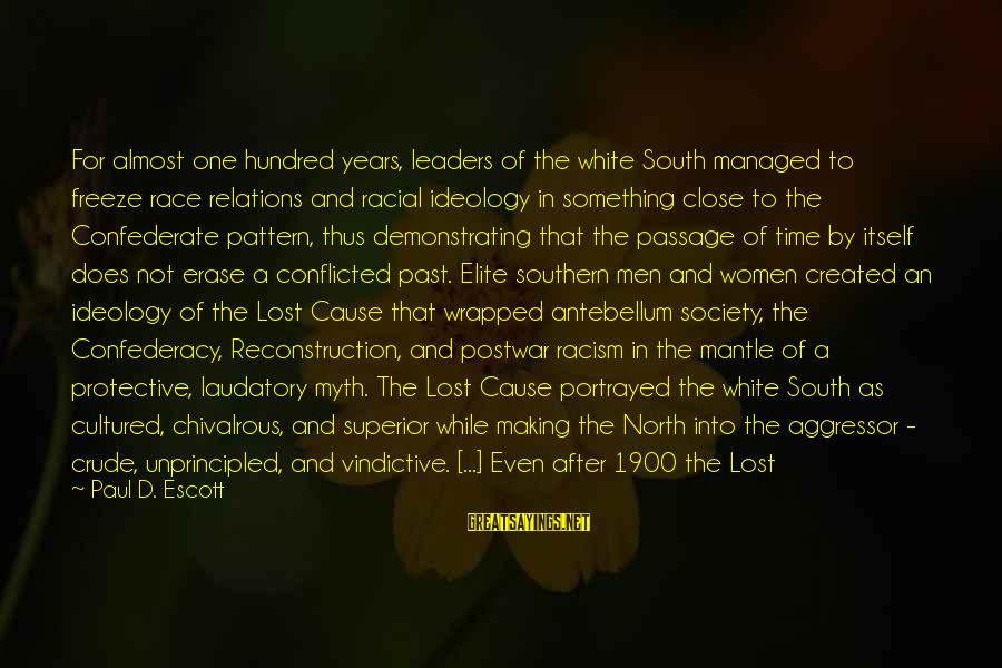 Freeze Sayings By Paul D. Escott: For almost one hundred years, leaders of the white South managed to freeze race relations