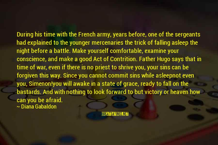 French Victory Sayings By Diana Gabaldon: During his time with the French army, years before, one of the sergeants had explained