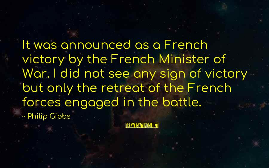 French Victory Sayings By Philip Gibbs: It was announced as a French victory by the French Minister of War. I did
