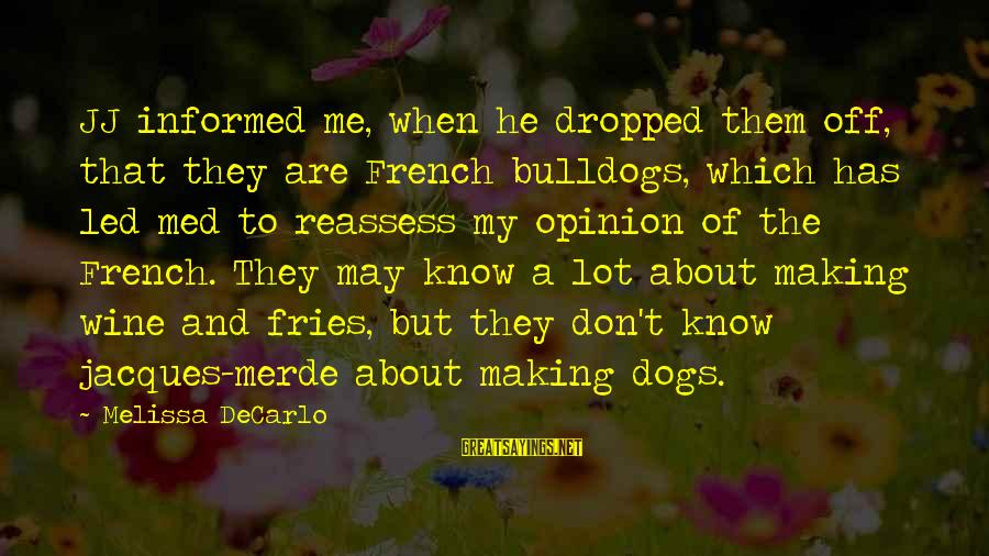 French Wine Sayings By Melissa DeCarlo: JJ informed me, when he dropped them off, that they are French bulldogs, which has