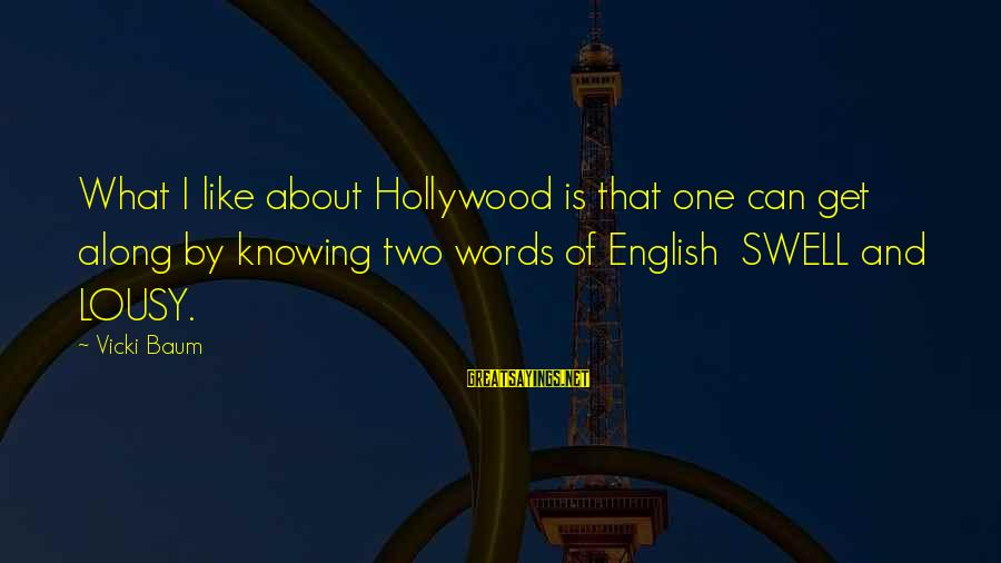 Freud Dora Sayings By Vicki Baum: What I like about Hollywood is that one can get along by knowing two words