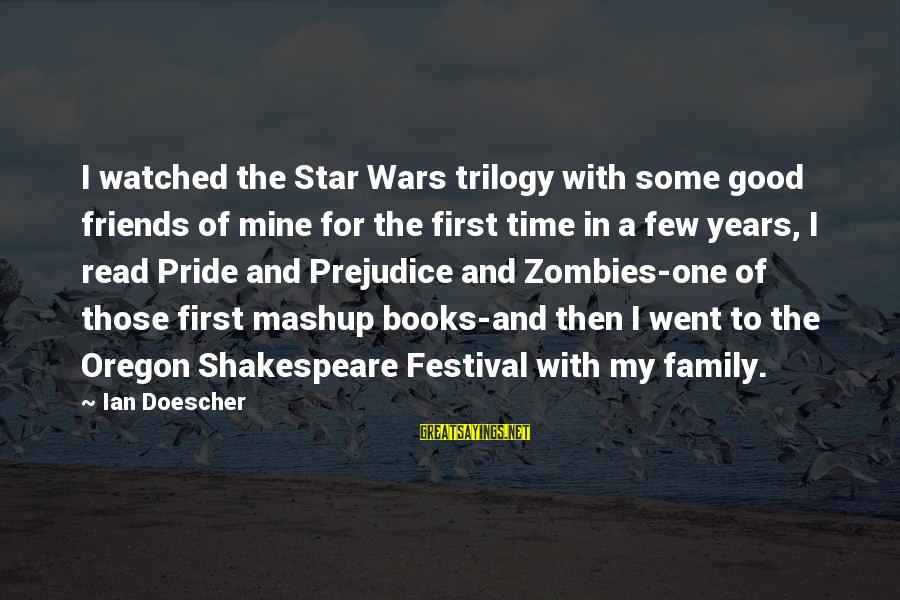 Friends And Stars Sayings By Ian Doescher: I watched the Star Wars trilogy with some good friends of mine for the first