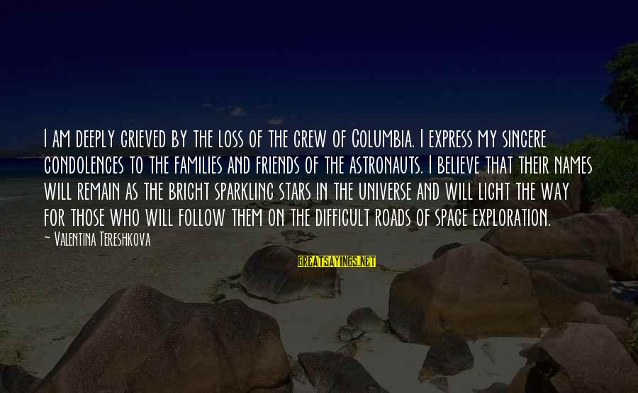Friends And Stars Sayings By Valentina Tereshkova: I am deeply grieved by the loss of the crew of Columbia. I express my