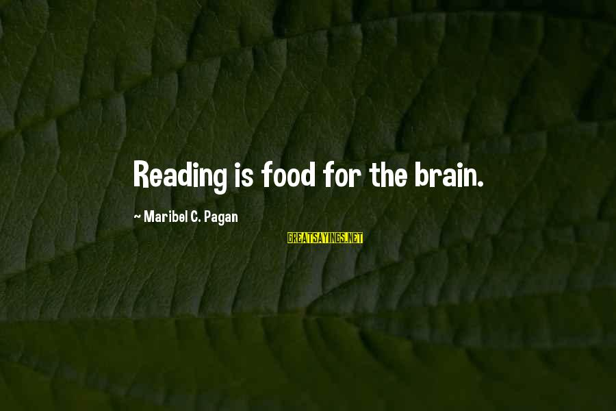 Friends Interfere Sayings By Maribel C. Pagan: Reading is food for the brain.