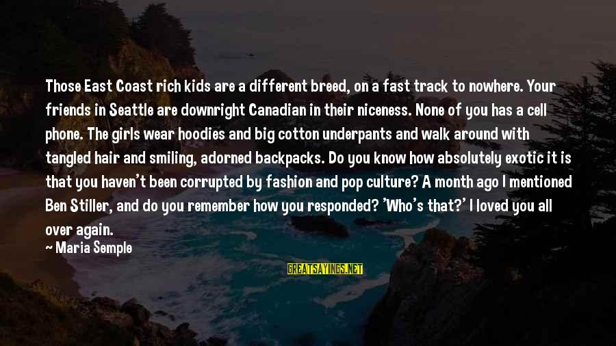 Friends Priorities Sayings By Maria Semple: Those East Coast rich kids are a different breed, on a fast track to nowhere.
