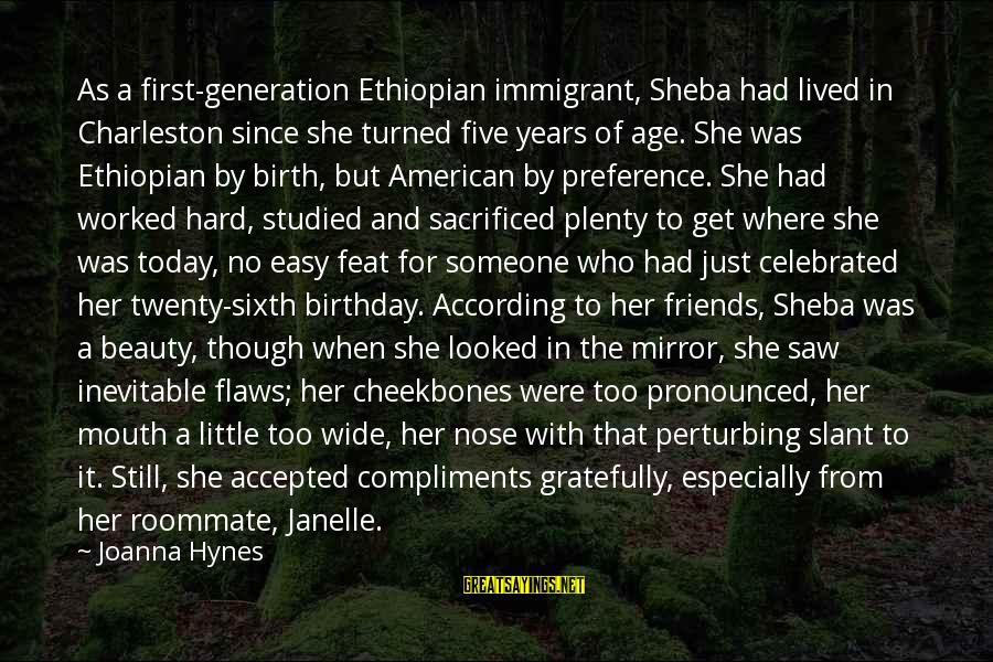 Friends Since Birth Sayings By Joanna Hynes: As a first-generation Ethiopian immigrant, Sheba had lived in Charleston since she turned five years