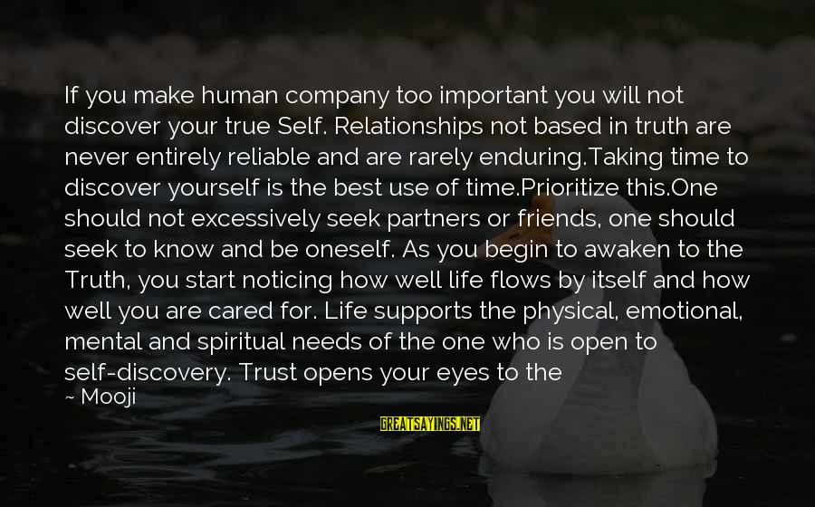 Friends Who Are Not Friends Sayings By Mooji: If you make human company too important you will not discover your true Self. Relationships