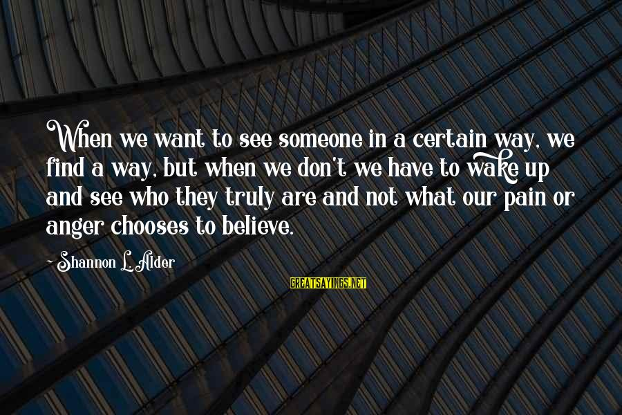 Friends Who Are Not Friends Sayings By Shannon L. Alder: When we want to see someone in a certain way, we find a way, but