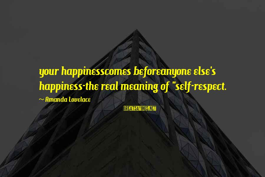 """Friendship Day Cards Sayings By Amanda Lovelace: your happinesscomes beforeanyone else's happiness-the real meaning of """"self-respect."""