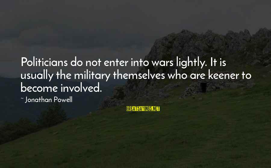 Friendship Day Cards Sayings By Jonathan Powell: Politicians do not enter into wars lightly. It is usually the military themselves who are