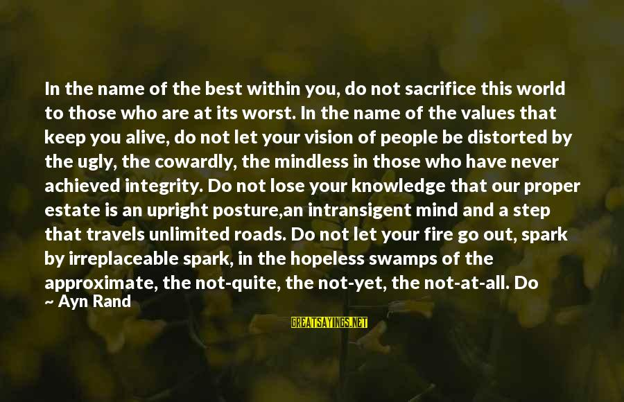 Frustration In Life Sayings By Ayn Rand: In the name of the best within you, do not sacrifice this world to those