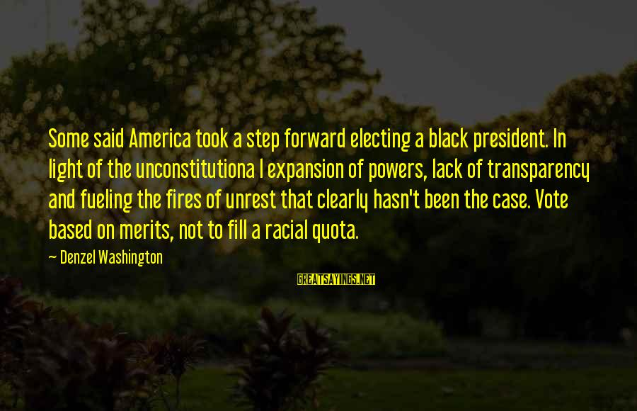Fueling Sayings By Denzel Washington: Some said America took a step forward electing a black president. In light of the