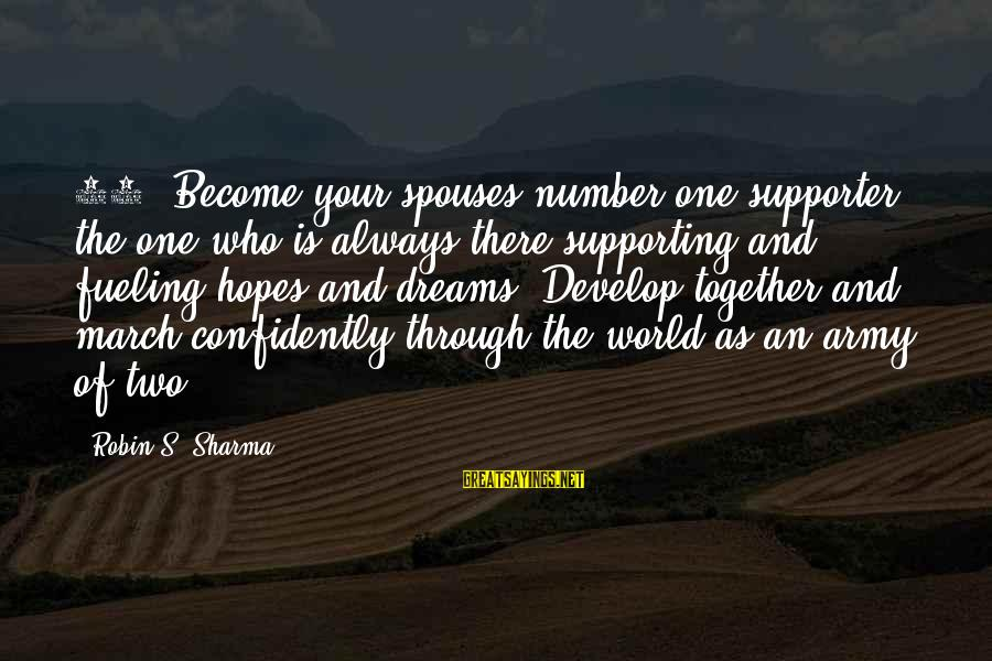 Fueling Sayings By Robin S. Sharma: 95. Become your spouses number one supporter, the one who is always there supporting and