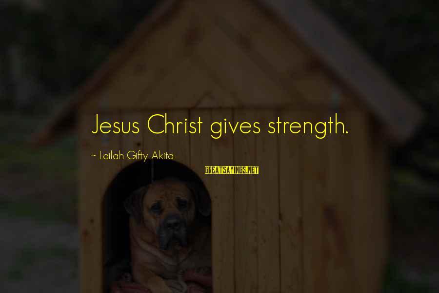 Fun Coffee Mug Sayings By Lailah Gifty Akita: Jesus Christ gives strength.