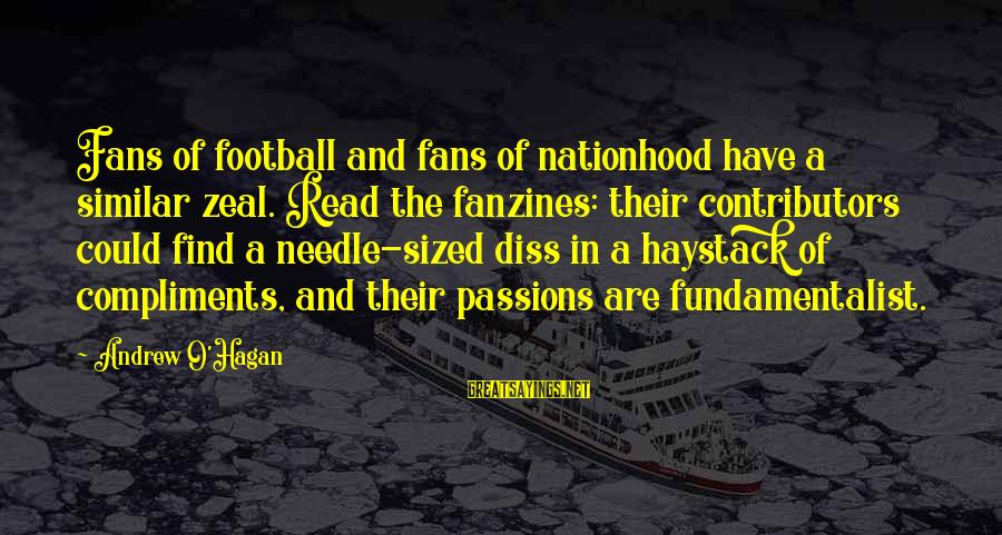 Fundamentalist Sayings By Andrew O'Hagan: Fans of football and fans of nationhood have a similar zeal. Read the fanzines: their