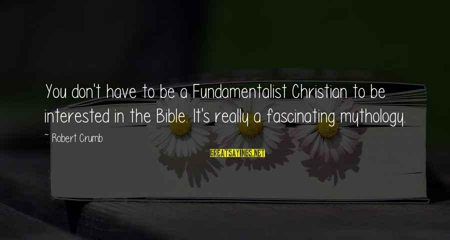 Fundamentalist Sayings By Robert Crumb: You don't have to be a Fundamentalist Christian to be interested in the Bible. It's