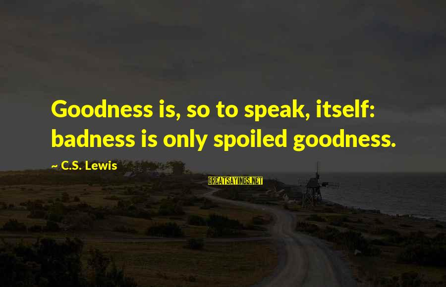 Funeral Cards For Dad Sayings By C.S. Lewis: Goodness is, so to speak, itself: badness is only spoiled goodness.
