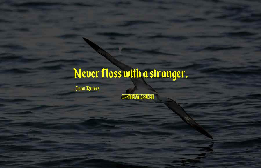 Funeral Cards For Dad Sayings By Joan Rivers: Never floss with a stranger.